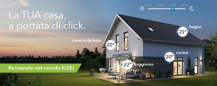 Con KiSEi la TUA casa a portata di click